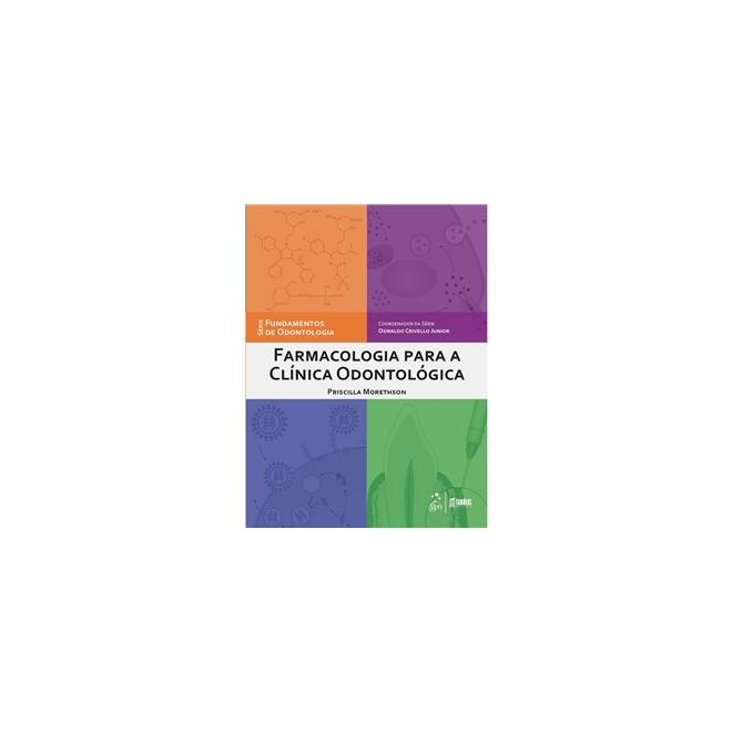 Livro - Farmacologia para Clínica Odontológica - Morethson