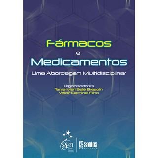 Livro - Fármacos e Medicamentos - Uma Abordagem Multidisciplinar - Bresolin