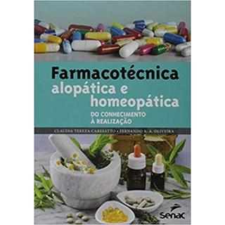 Livro - Farmacotécnica Alopática e Homeopática: do Conceito à Realização - Caressato