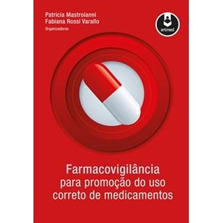 Livro - Farmacovigilância para Promoção do Uso Correto de Medicamentos - Mastroianni