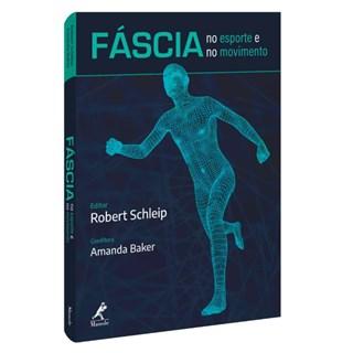Livro - Fáscia no Esporte e no Movimento - Schleip