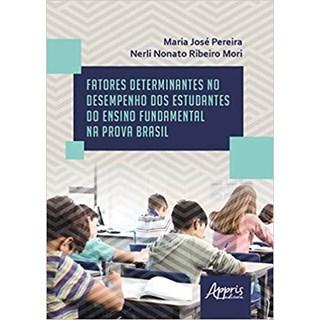 Livro - Fatores Determinantes no Desempenho dos Estudantes do Ensino Fundamental na Prova Brasil - Mori