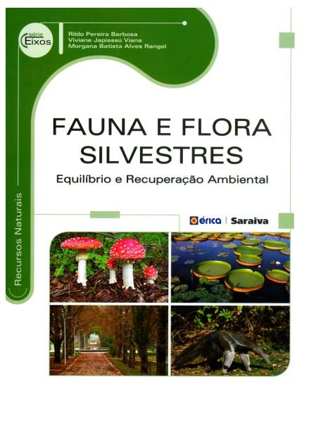 Livro - Fauna e Flora Silvestre - Equilíbrio e Recuperação Ambiental - Serie Eixos - Barbosa