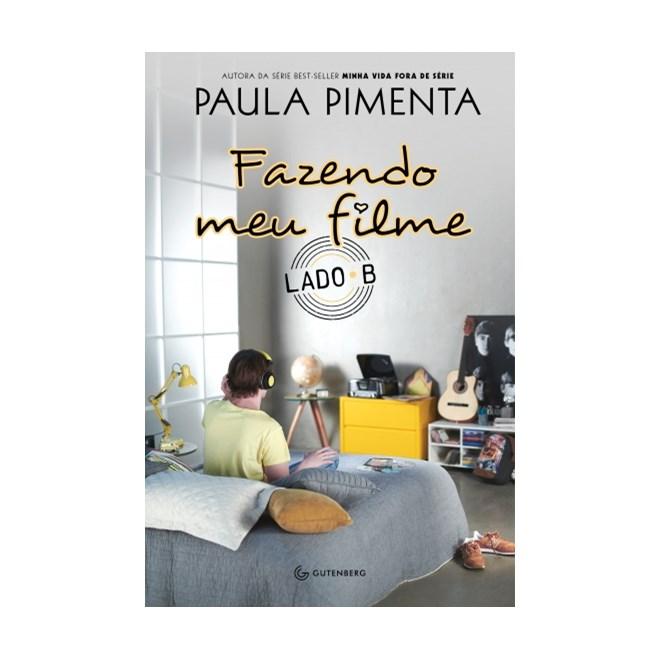 Livro - Fazendo Meu Filme:  Lado B - Pimenta - Gutenberg