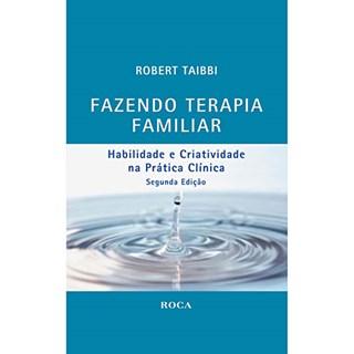 Livro - Fazendo Terapia Familiar - Habilidade e Criatividade na Prática Clínica - Taibbi