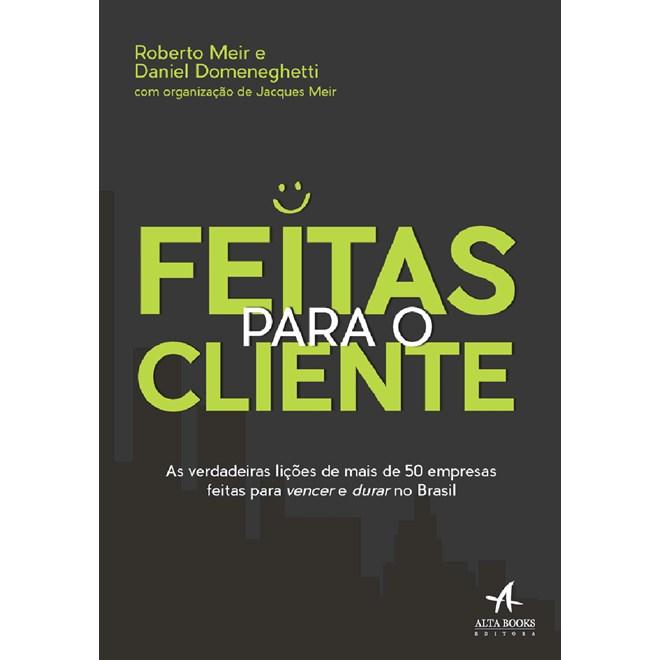 Livro - Feitas Para o Cliente - Meir - Alta Books