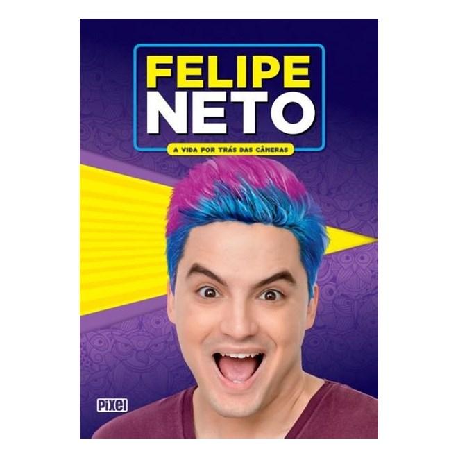 Livro - Felipe Neto - A Vida Por Trás Das Câmeras - Neto