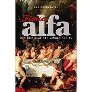 Livro - Fêmea Alfa - O Diário Real das Minhas Orgias - Narayan