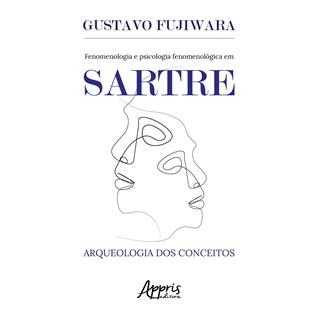 Livro - Fenomenologia e psicologia fenomenológica em Sartre - Fujiwara - Appris