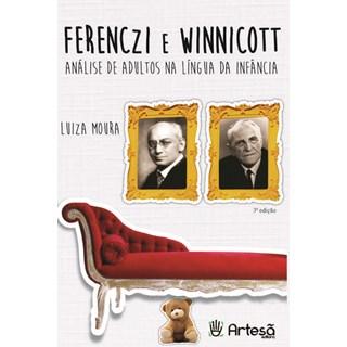 Livro - Ferenczi e Winnicott:  Análise de Adultos na Língua da Infância - Moura - Artesã