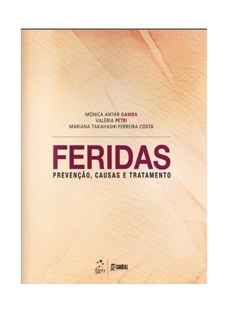Livro - Feridas - Prevenção, Causas e Tratamento - Petri