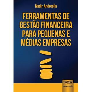 Livro - Ferramentas de Gestão Financeira para Pequenas e Médias Empresas - Andreolla - Juruá