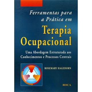 Livro - Ferramentas para a Prática em Terapia Ocupacional - Hagedorn