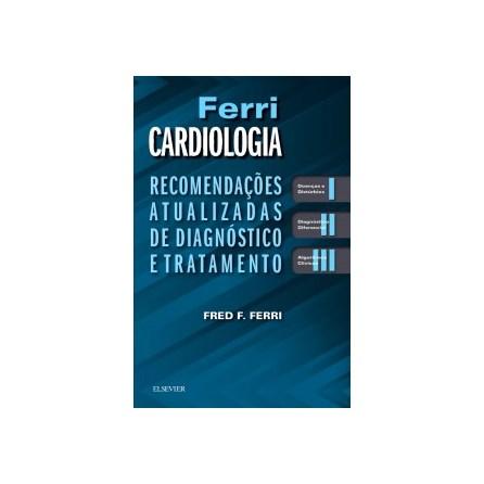 Livro - Ferri Cardiologia - Recomendações Atualizadas  de Diagnóstico e Tratamento
