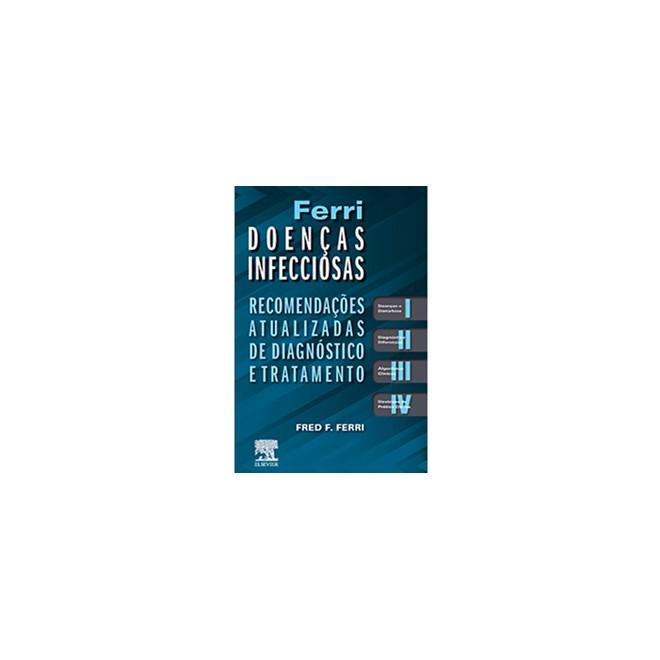 Livro - Ferri Doenças Infecciosas - Recomendações Atualizadas de Diagnóstico e Tratamento