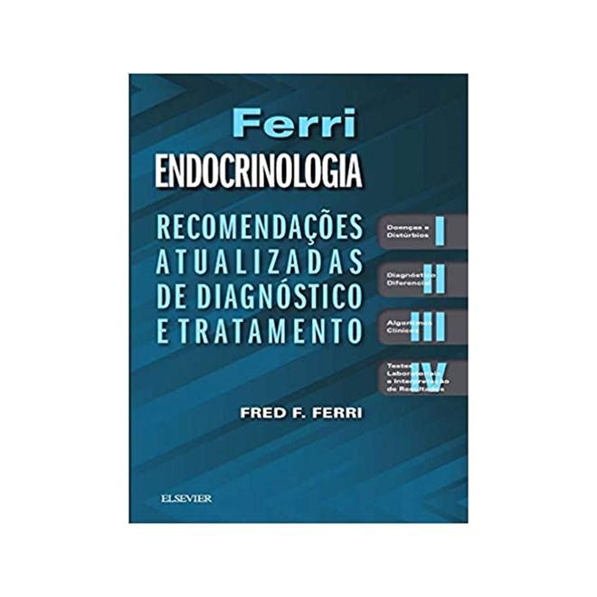 Livro - Ferri Endocrinologia: Recomendações Atualizadas de Diagnóstico e Tratamento -