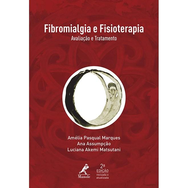 Livro - Fibromialgia e Fisioterapia - Avaliação e Tratamento - 2a. edição - Marques