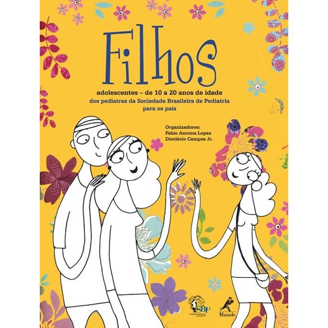Livro - Filhos Adolescentes – De 10 a 20 anos de Idade dos Pediatras da Sociedade Brasileira de Pediatria para os Pais - Campos Jr