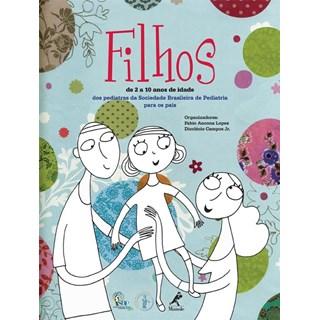 Livro - Filhos - de 2 a 10 anos de idade dos pediatras da Sociedade Brasileira de Pediatria para os pais - Lopez