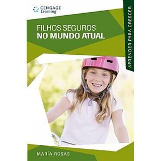 Livro - Filhos Seguros no Mundo Atual - Rosas