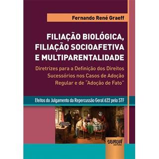 Livro - Filiação Biológica, Filiação Socioafetiva e Multiparentalidade - Graeff