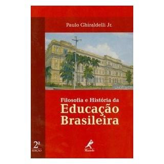 Livro - Filosofia e História da Educação Brasileira - Ghiraldelli Jr