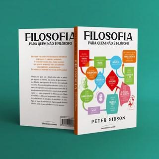 Livro Filosofia Para Quem Não é Filósofo - Gibson - Universo dos Livros