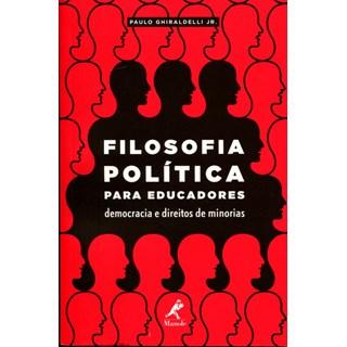 Livro - Filosofia Politica Para Educadores - Democracias e direitos de Minorias - Ghiraldelli Jr