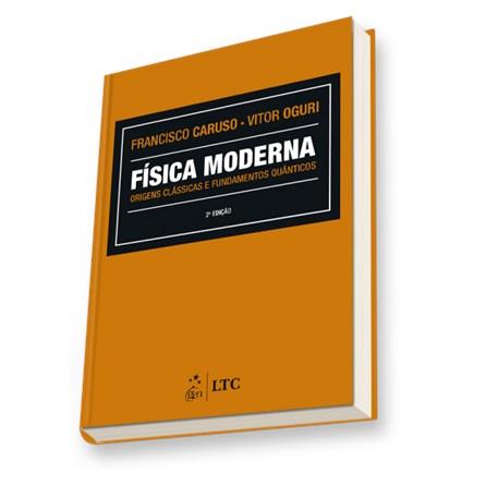 Livro - Física Moderna - Origens Clássicas e Fundamentos Quânticos - Oguri