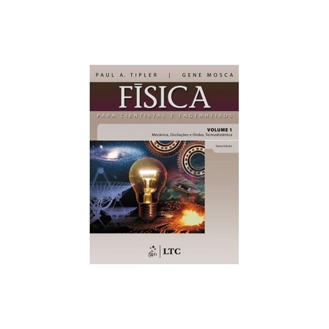 Livro - Física para Cientistas e Engenheiros Vol.1- Mecânica, Oscilações e Ondas, Termodinâmica - Tipler