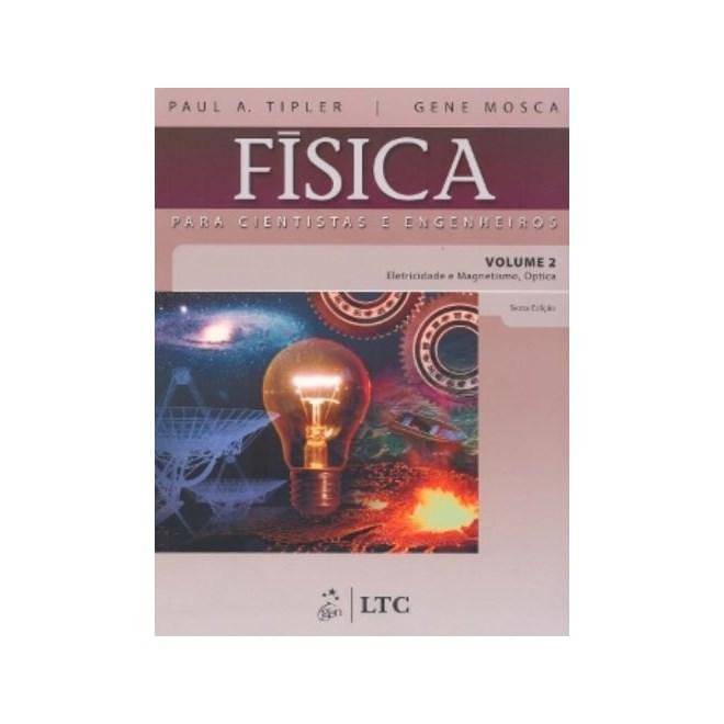 2006aa29c4 Livro - Física para Cientistas e Engenheiros Vol.2 - Eletricidade e  Magnetismo, Óptica