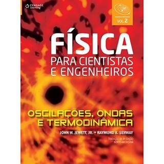 Livro - Física Para Cientistas e Engenheiros - Vol. 2: Oscilações, Ondas e Termodinâmica - Jewett Jr.
