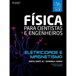 Livro - Física Para Cientistas e Engenheiros - Vol. 3: Eletricidade e Magnetismo - Jewett Jr.