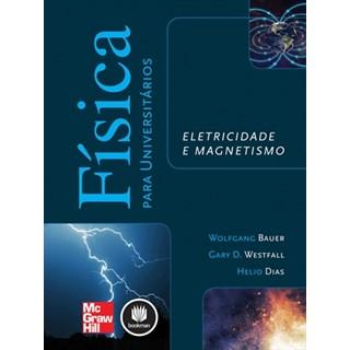 Livro - Física para Universitários - Eletricidade e Magnetismo - Bauer
