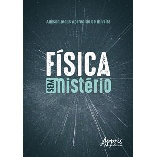 Livro - Física sem Mistério - Oliveira - Appris