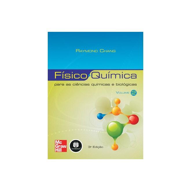 Livro - Físico-Química - Vol.2 - Para as Ciências Químicas e Biológicas - Chang