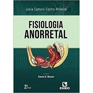 Livro Fisiologia Anorretal - Oliveira - Rúbio