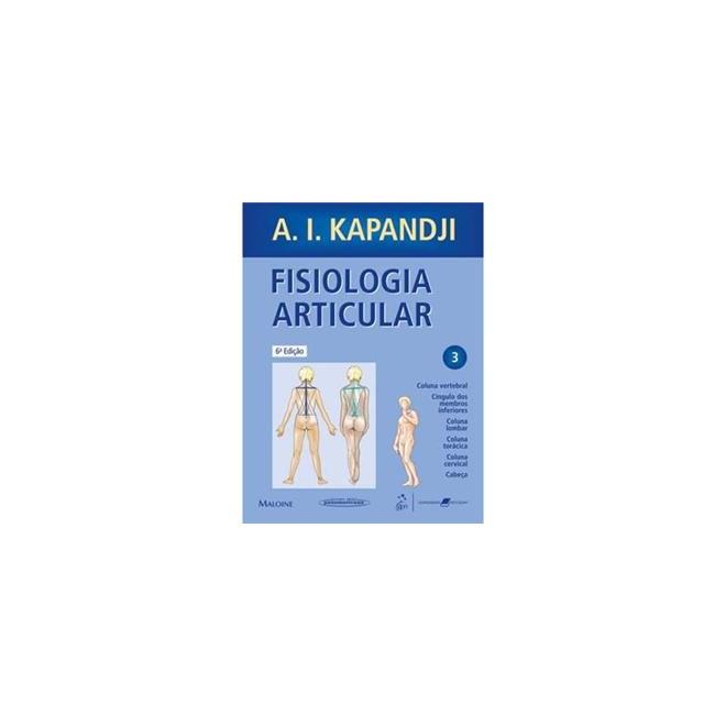 Livro - Fisiologia Articular - Vol 3 - Esquemas Comentados de Mecânica Humana - Kapandji