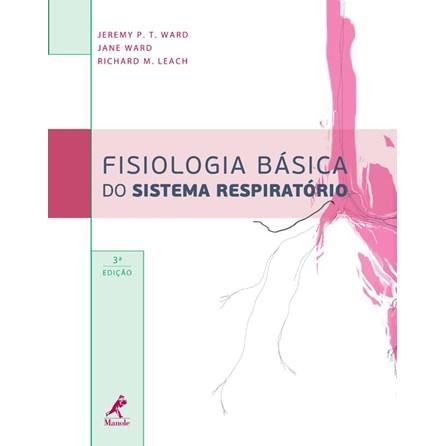 Livro - Fisiologia Básica do Sistema Respiratório - Ward BF