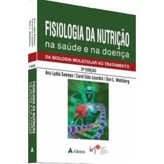 Livro - Fisiologia da Nutrição na Saúde e na Doença - Sawaya 2ª edição