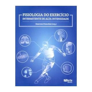 Livro - Fisiologia do Exercício - Intermitente de Alta Intensidade - Franchini