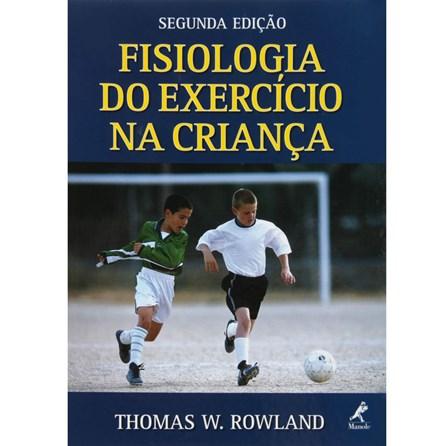 Livro - Fisiologia do Exercício na Criança - Rowland