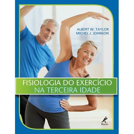 Livro - Fisiologia do Exercício na Terceira Idade - Taylor