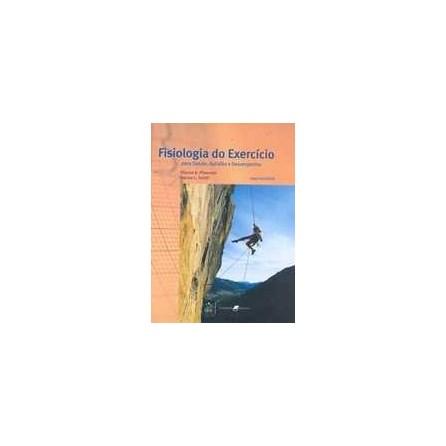 Livro - Fisiologia do Exercício - Para Saúde, Aptidão e Desempenho - Plowman