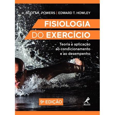 Livro - Fisiologia do Exercício - Teoria e Aplicação ao Condicionamento e ao Desempenho - Powers