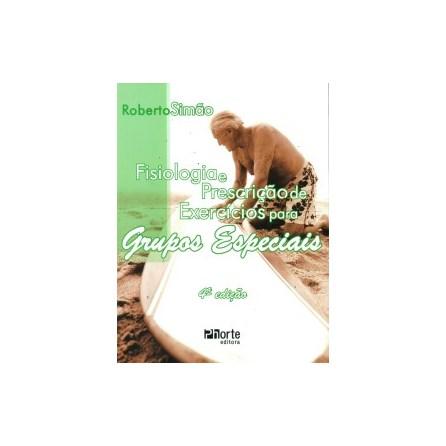 Livro - Fisiologia e Prescrição de Exercício para Grupos Especiais - Simão Júnior BF