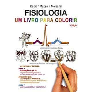 Livro - Fisiologia um Livro para Colorir - Kapit