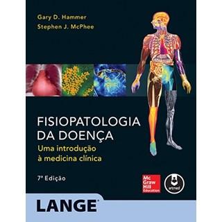 Livro - Fisiopatologia da Doença (Lange): uma Introdução à Medicina Clínica - McPhee