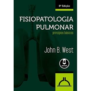 Livro - Fisiopatologia Pulmonar: Princípios Básicos - West