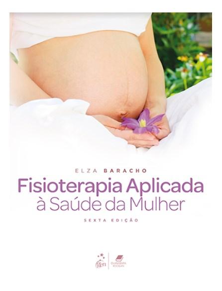 Livro - Fisioterapia Aplicada à Saúde da Mulher - Baracho